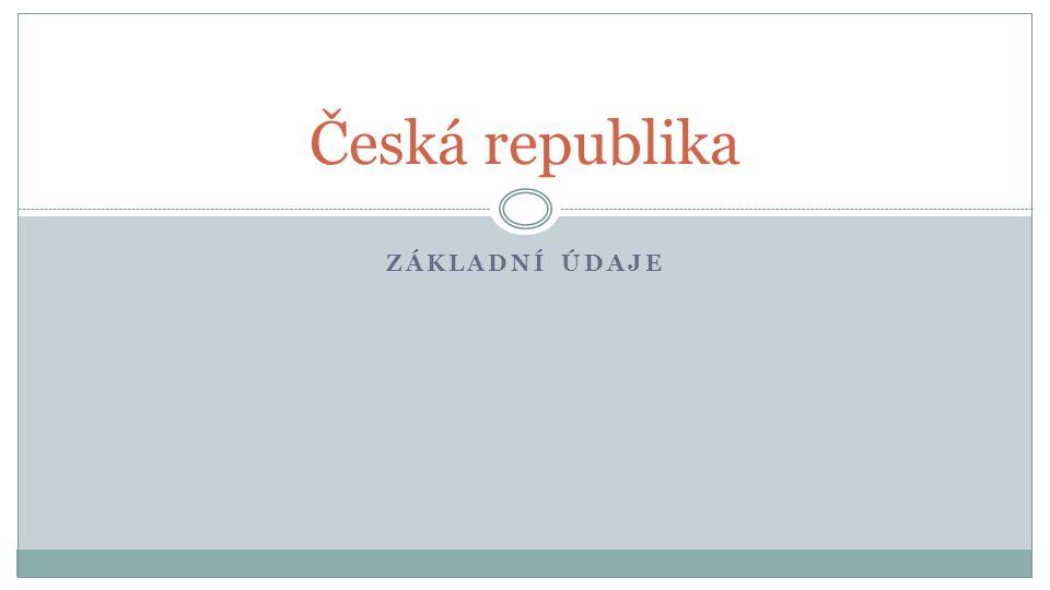 ZÁKLADNÍ ÚDAJE Česká republika