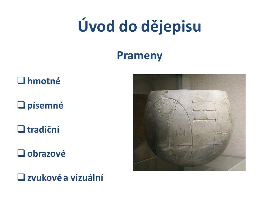 Prameny  hmotné  písemné  tradiční  obrazové  zvukové a vizuální