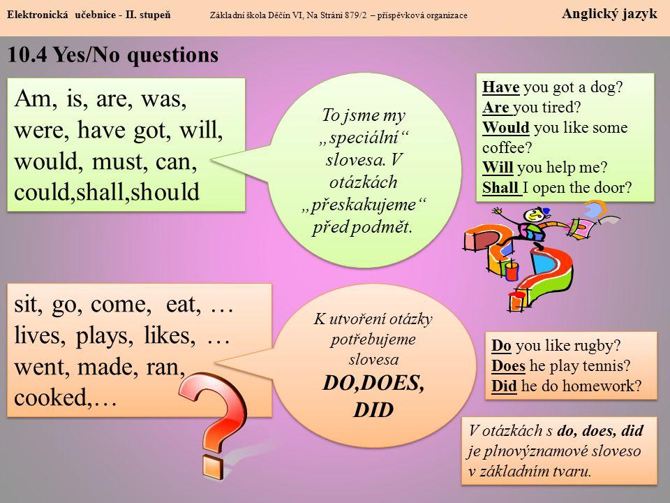 10.5 Subject questions (Who..?, What…?) Elektronická učebnice - I.
