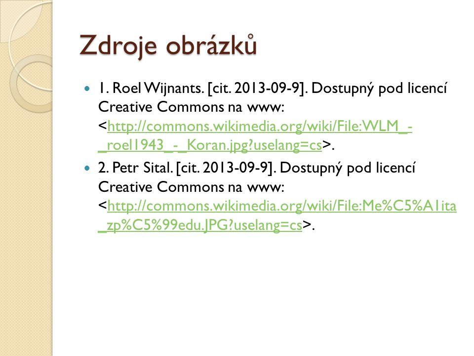 Zdroje obrázků 1. Roel Wijnants. [cit. 2013-09-9]. Dostupný pod licencí Creative Commons na www:.http://commons.wikimedia.org/wiki/File:WLM_- _roel194
