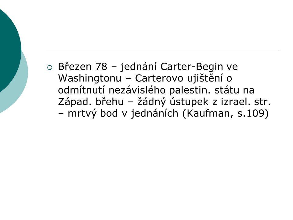  Březen 78 – jednání Carter-Begin ve Washingtonu – Carterovo ujištění o odmítnutí nezávislého palestin.