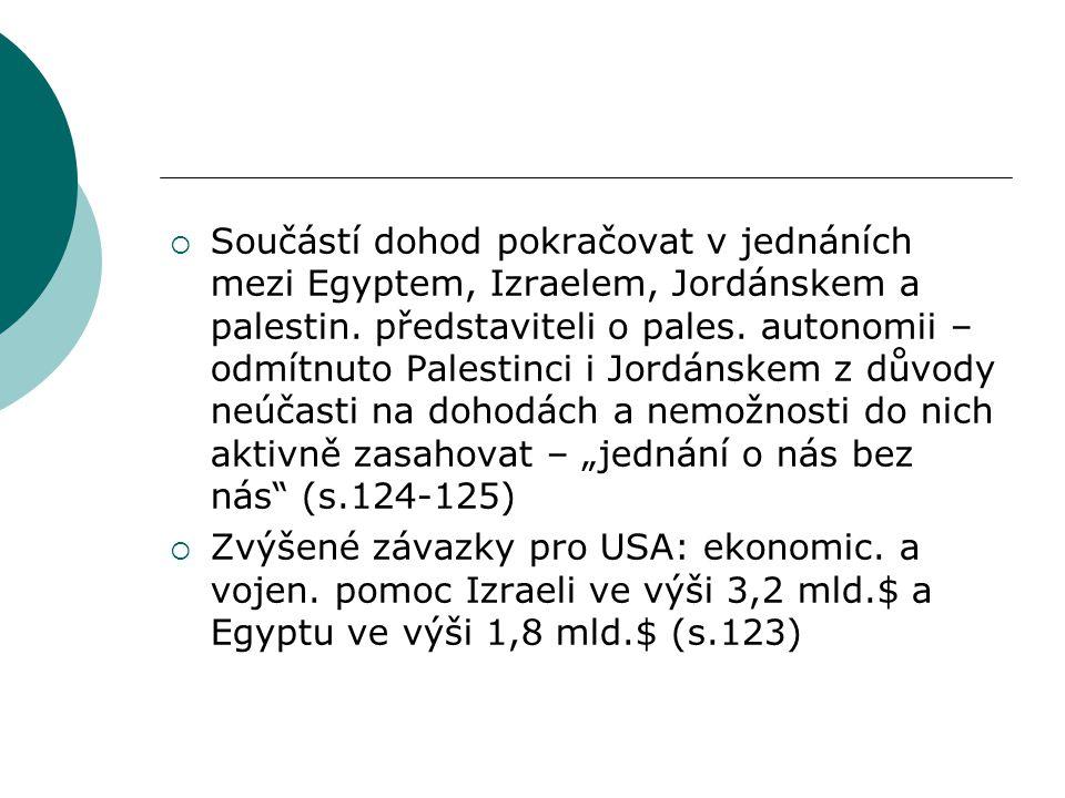  Součástí dohod pokračovat v jednáních mezi Egyptem, Izraelem, Jordánskem a palestin.