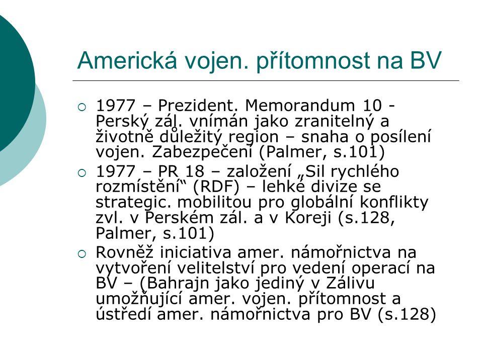 Americká vojen. přítomnost na BV  1977 – Prezident.