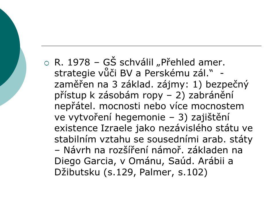 """ R. 1978 – GŠ schválil """"Přehled amer. strategie vůči BV a Perskému zál. - zaměřen na 3 základ."""