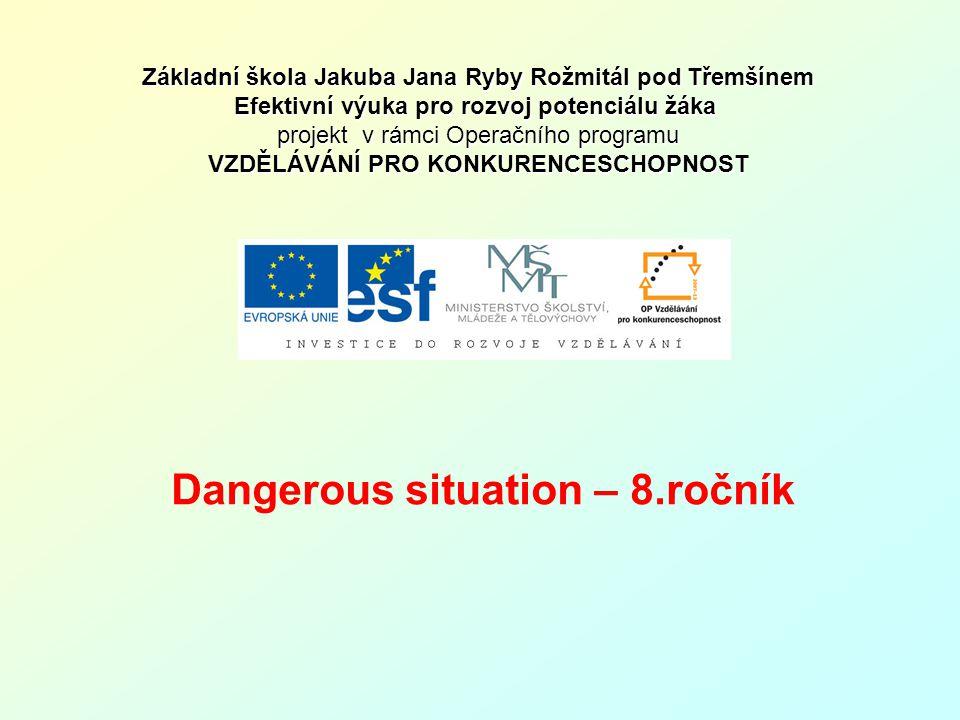 Dangerous situation an earthquake a volcanic eruption a tornado a hurricane a tsunami