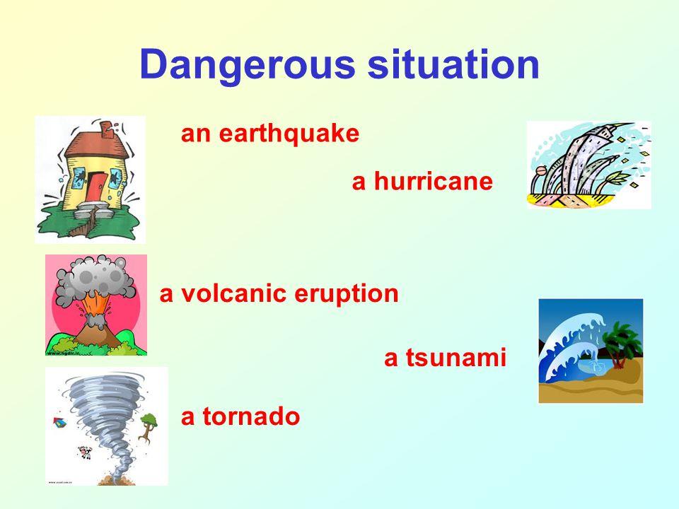 Dangerous situation a flood an avalanche an explosion a lightning a forest fire