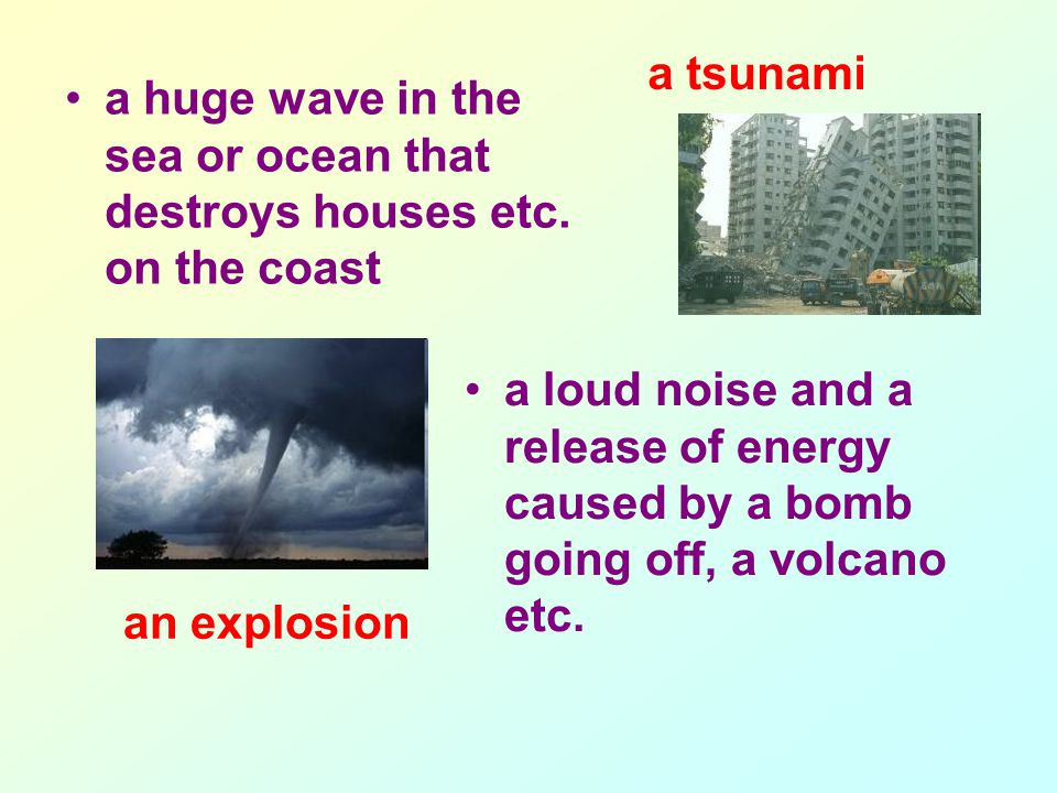 a huge wave in the sea or ocean that destroys houses etc.