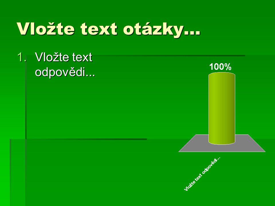 Vložte text otázky... 1.Vložte text odpovědi...