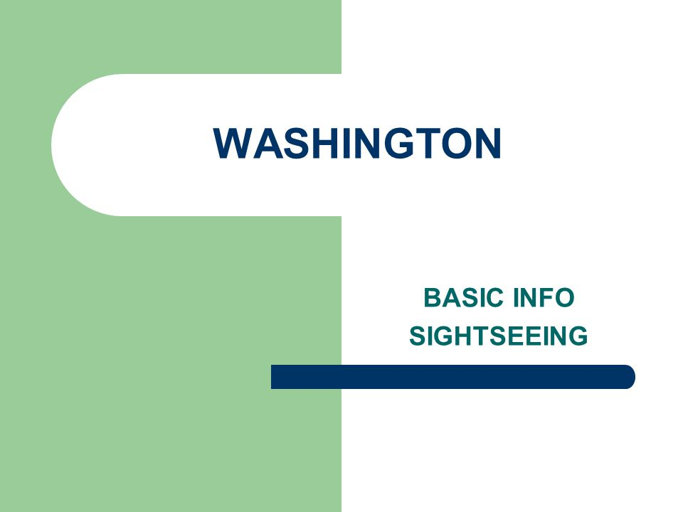 WASHINGTON BASIC INFO SIGHTSEEING