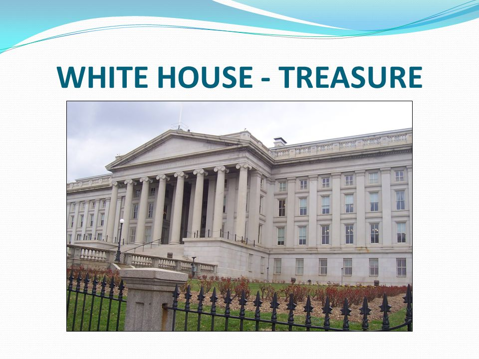WHITE HOUSE - TREASURE