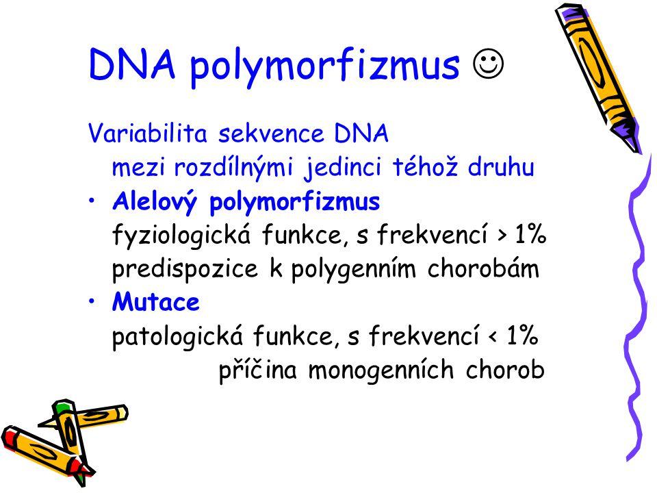DNA polymorfizmus Variabilita sekvence DNA mezi rozdílnými jedinci téhož druhu Alelový polymorfizmus fyziologická funkce, s frekvencí > 1% predispozic