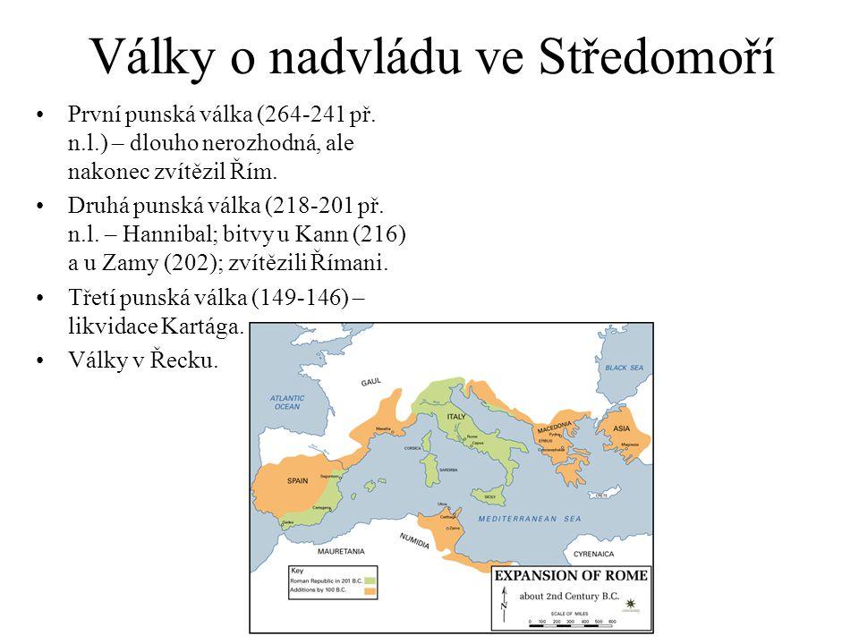 Války o nadvládu ve Středomoří První punská válka (264-241 př. n.l.) – dlouho nerozhodná, ale nakonec zvítězil Řím. Druhá punská válka (218-201 př. n.