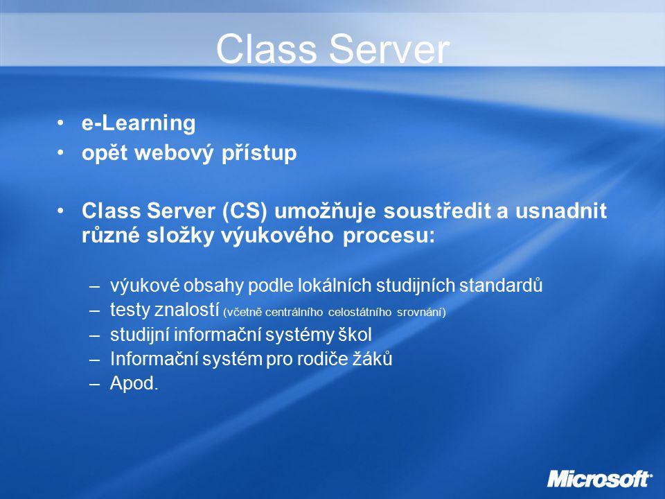 Class Server e-Learning opět webový přístup Class Server (CS) umožňuje soustředit a usnadnit různé složky výukového procesu: –výukové obsahy podle lokálních studijních standardů –testy znalostí (včetně centrálního celostátního srovnání) –studijní informační systémy škol –Informační systém pro rodiče žáků –Apod.