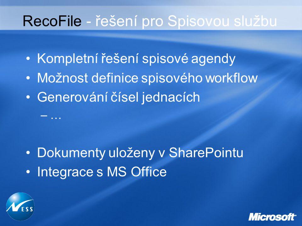 RecoFile - řešení pro Spisovou službu Kompletní řešení spisové agendy Možnost definice spisového workflow Generování čísel jednacích –… Dokumenty uloženy v SharePointu Integrace s MS Office