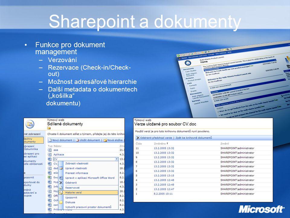 """Sharepoint a dokumenty Funkce pro dokument management –Verzování –Rezervace (Check-in/Check- out) –Možnost adresářové hierarchie –Další metadata o dokumentech (""""košilka dokumentu)"""