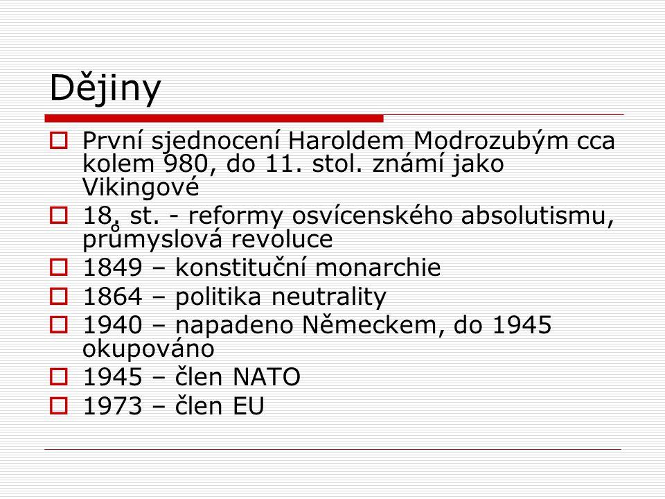 Dějiny  První sjednocení Haroldem Modrozubým cca kolem 980, do 11.