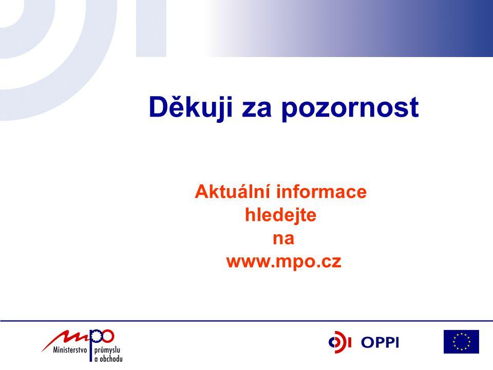 Děkuji za pozornost Aktuální informace hledejte na www.mpo.cz
