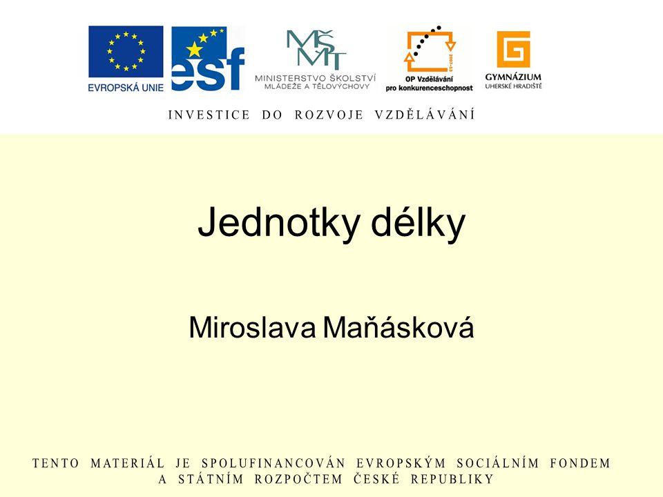 Jednotky délky Miroslava Maňásková