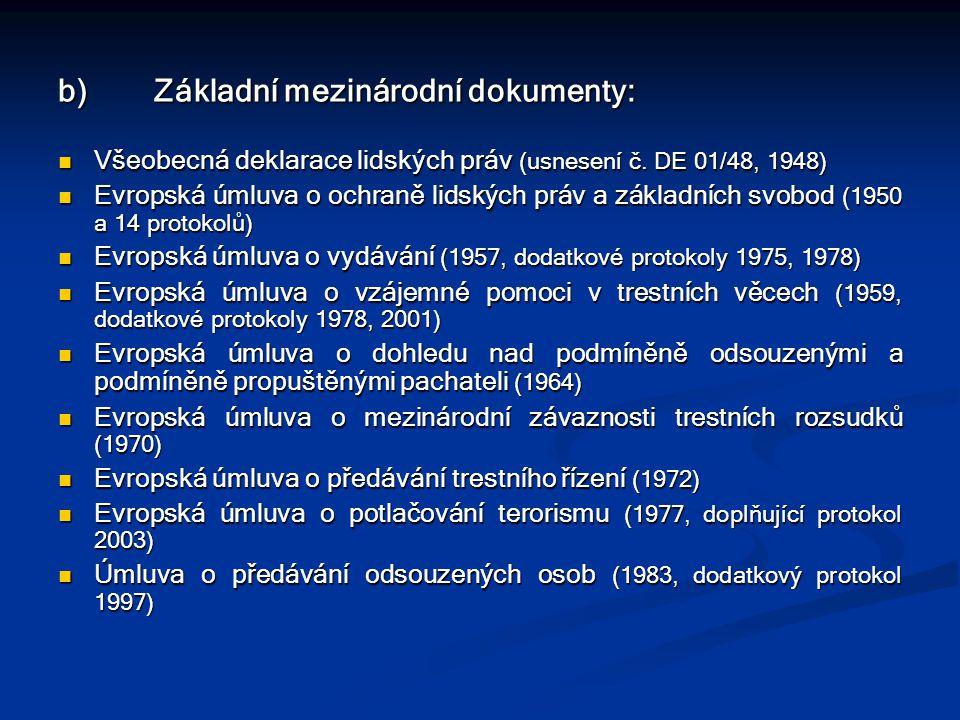 b) Základní mezinárodní dokumenty: Všeobecná deklarace lidských práv (usnesení č. DE 01/48, 1948) Všeobecná deklarace lidských práv (usnesení č. DE 01