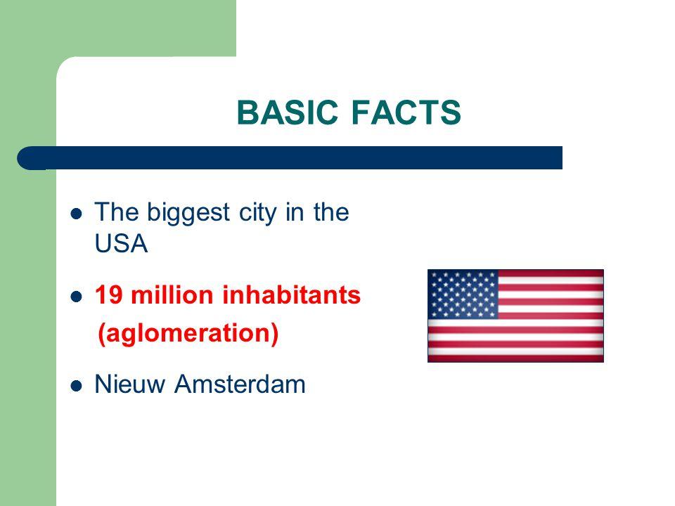 BASIC FACTS 5 boroughs: Manhattan Brooklyn Staten Island Queens Bronx