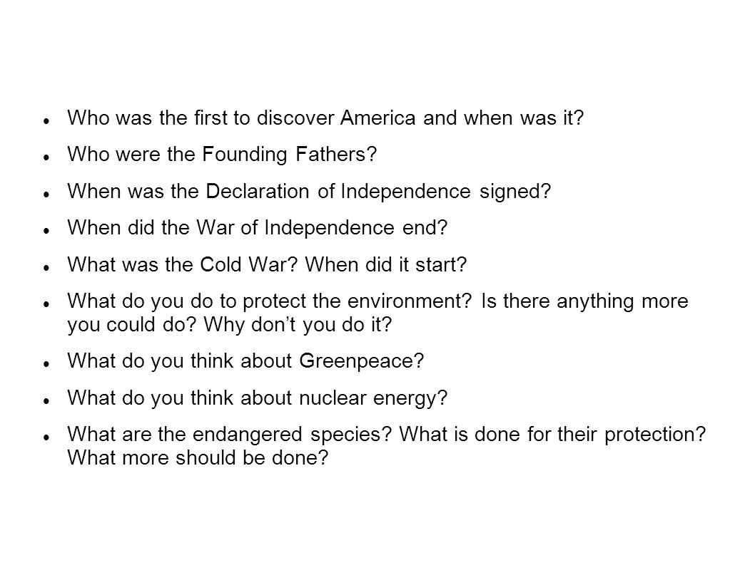 Who was the first to discover America and when was it? Who were the Founding Fathers? When was the Declaration of Independence signed? When did the Wa