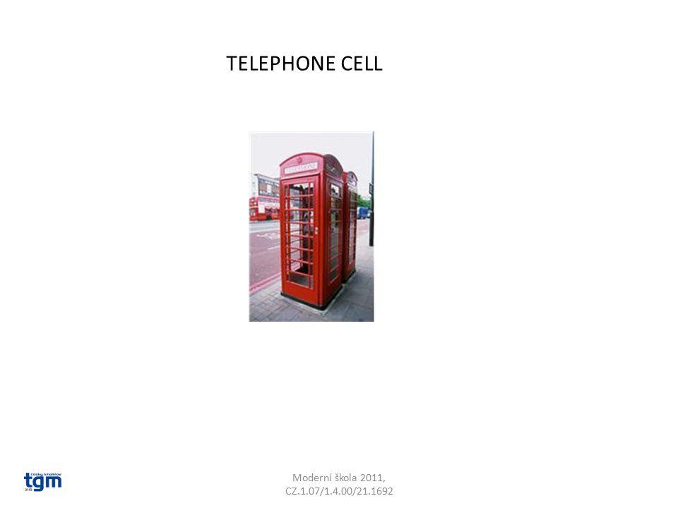 TELEPHONE CELL Moderní škola 2011, CZ.1.07/1.4.00/21.1692