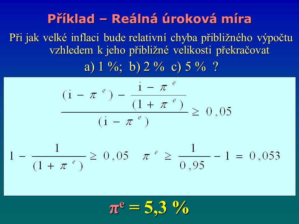 Při jak velké inflaci bude relativní chyba přibližného výpočtu vzhledem k jeho přibližné velikosti překračovat Při jak velké inflaci bude relativní chyba přibližného výpočtu vzhledem k jeho přibližné velikosti překračovat a) 1 %; b) 2 % c) 5 % .