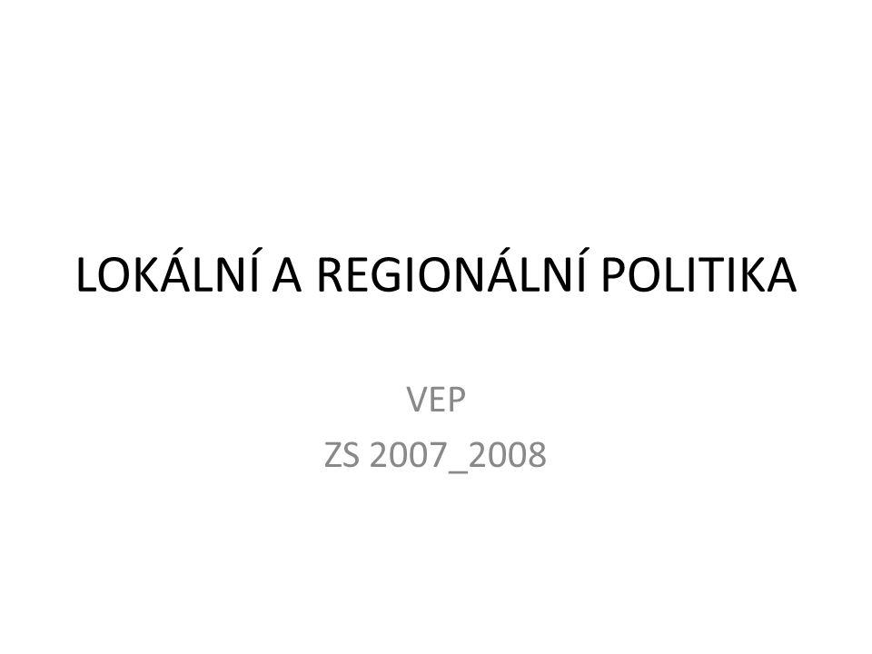 LOKÁLNÍ A REGIONÁLNÍ POLITIKA VEP ZS 2007_2008