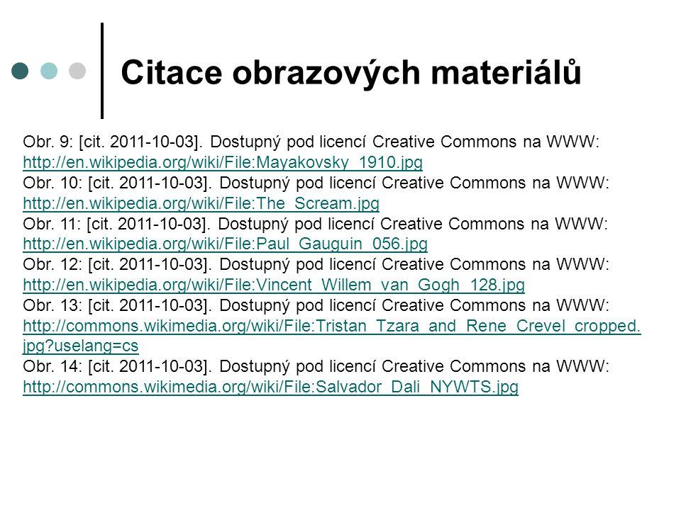 Citace obrazových materiálů Obr. 9: [cit. 2011-10-03]. Dostupný pod licencí Creative Commons na WWW: http://en.wikipedia.org/wiki/File:Mayakovsky_1910