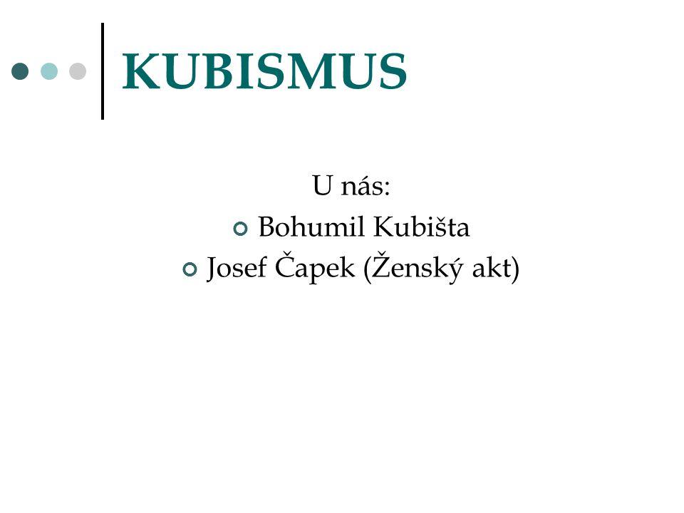 KUBISMUS U nás: Bohumil Kubišta Josef Čapek (Ženský akt)