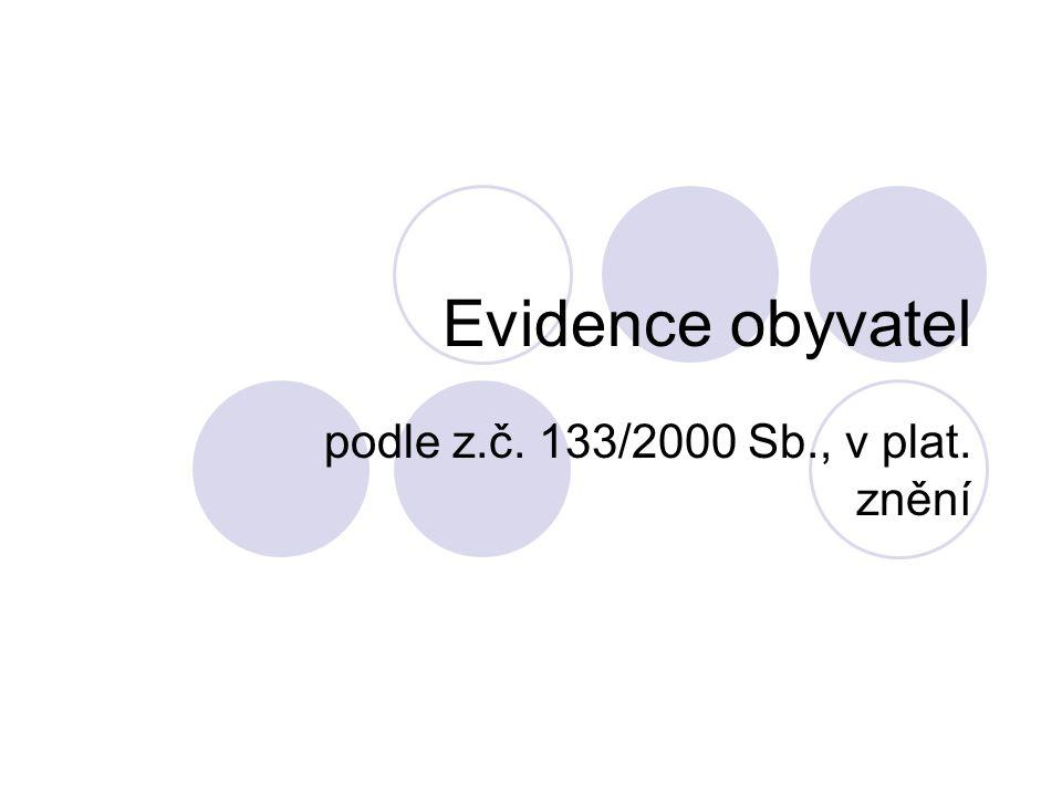 Evidence obyvatel podle z.č. 133/2000 Sb., v plat. znění