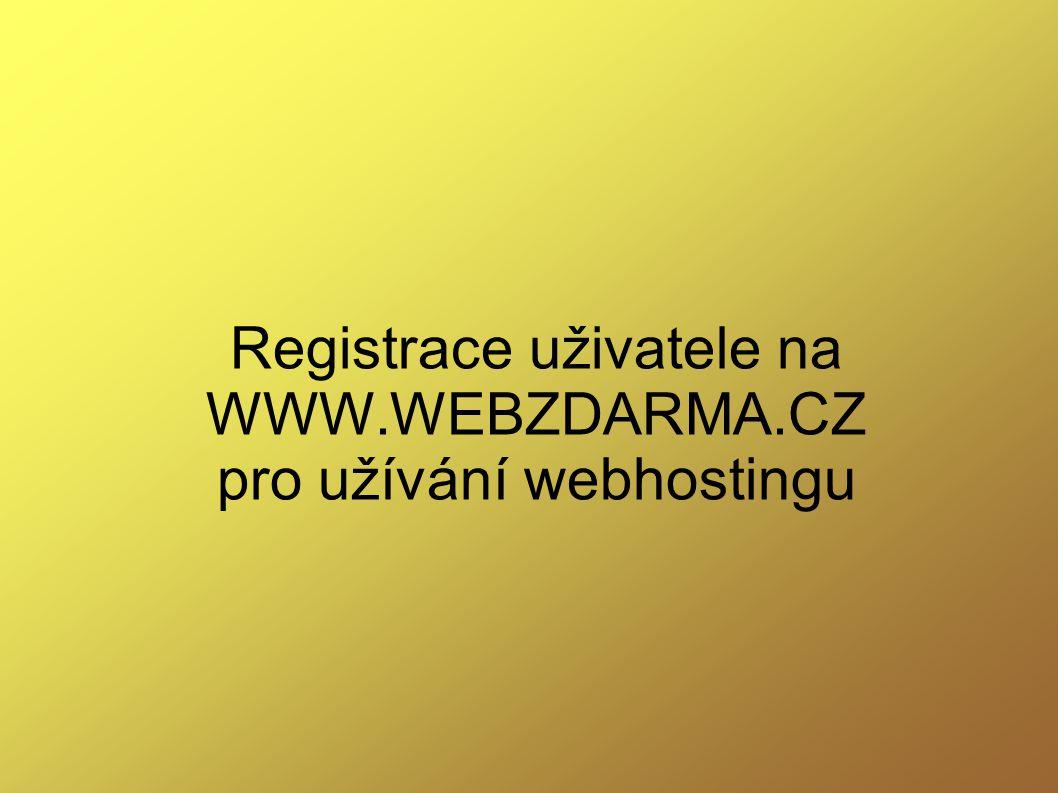Registrace uživatele na WWW.WEBZDARMA.CZ pro užívání webhostingu