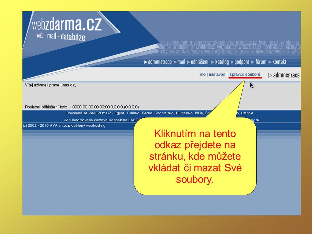 Kliknutím na tento odkaz přejdete na stránku, kde můžete vkládat či mazat Své soubory.