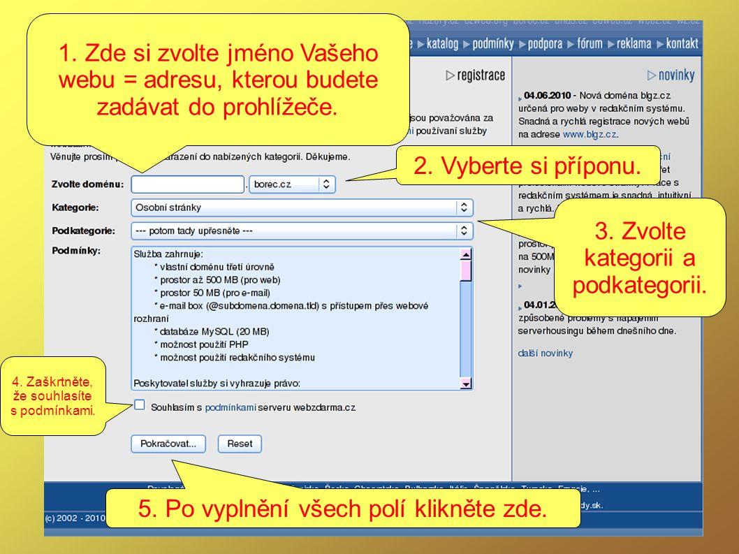 1. Zde si zvolte jméno Vašeho webu = adresu, kterou budete zadávat do prohlížeče.