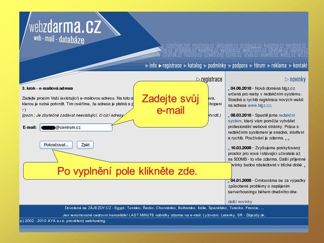 Zadejte svůj e-mail Po vyplnění pole klikněte zde.