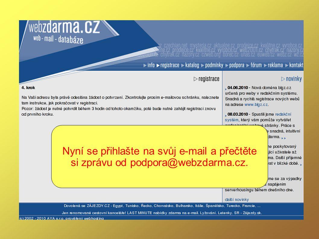 Nyní se přihlašte na svůj e-mail a přečtěte si zprávu od podpora@webzdarma.cz.