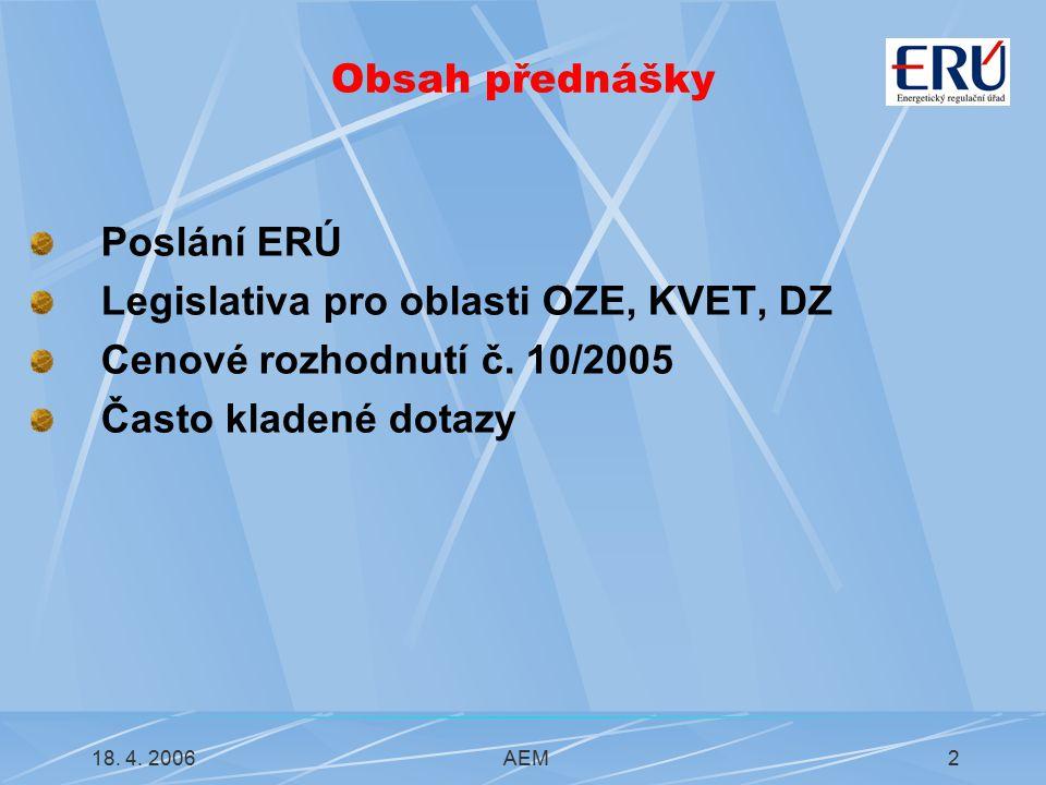 18.4. 2006AEM3 Poslání ERÚ Základním posláním ERÚ je: podpora hospodářské soutěže, tj.