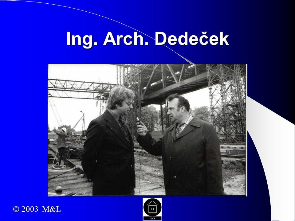 Ing. Arch. Dedeček  2003 M&L