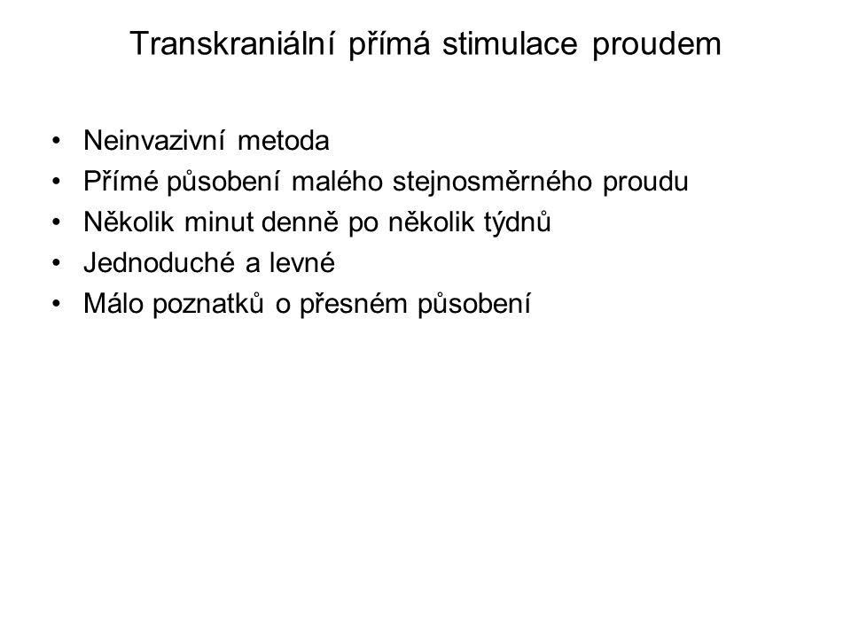 Transkraniální přímá stimulace proudem Neinvazivní metoda Přímé působení malého stejnosměrného proudu Několik minut denně po několik týdnů Jednoduché