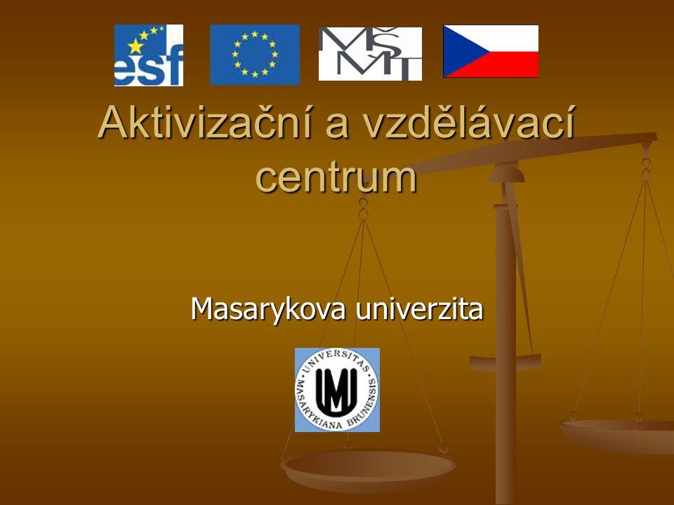 Aktivizační a vzdělávací centrum Masarykova univerzita