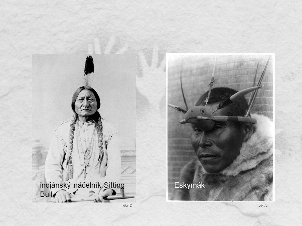 indiánský náčelník Sitting BullEskymák obr. 2obr. 3