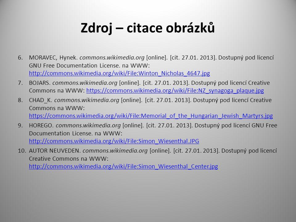 Zdroj – citace obrázků 6.MORAVEC, Hynek. commons.wikimedia.org [online]. [cit. 27.01. 2013]. Dostupný pod licencí GNU Free Documentation License. na W