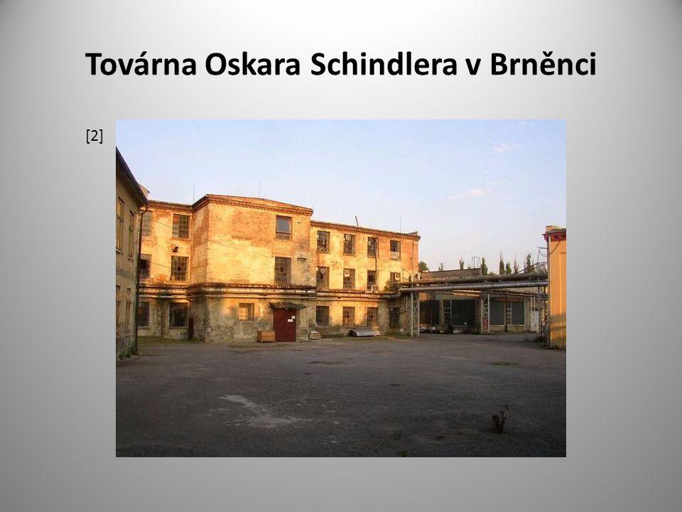 Továrna Oskara Schindlera v Brněnci [2]