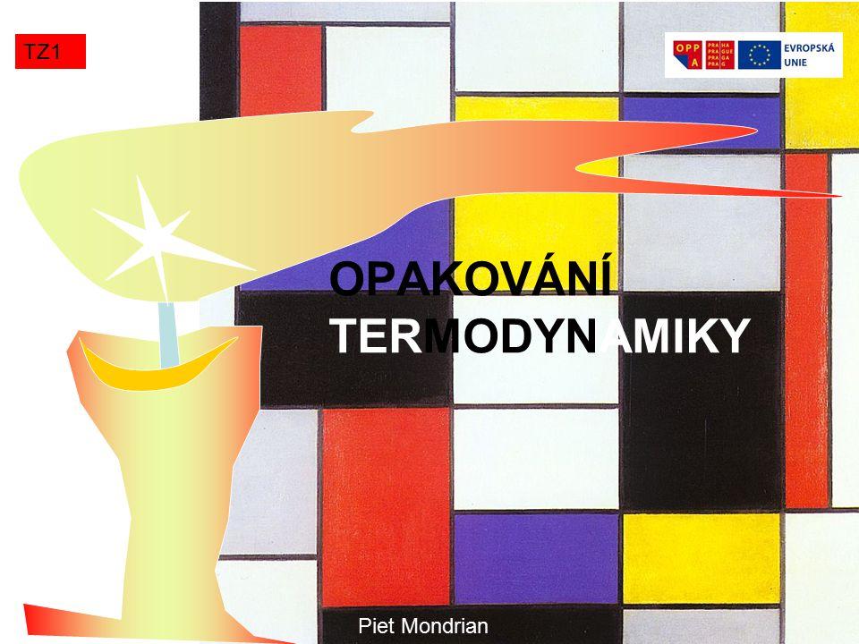 OPAKOVÁNÍ TERMODYNAMIKY TZ1 Piet Mondrian