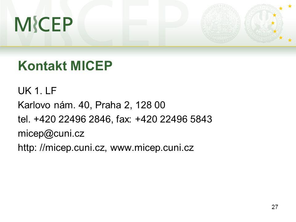 27 Kontakt MICEP UK 1. LF Karlovo nám. 40, Praha 2, 128 00 tel. +420 22496 2846, fax: +420 22496 5843 micep@cuni.cz http: //micep.cuni.cz, www.micep.c