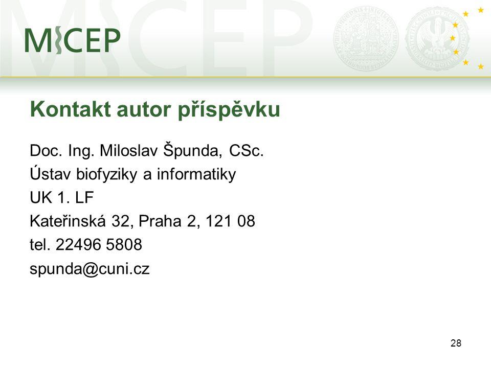 28 Kontakt autor příspěvku Doc. Ing. Miloslav Špunda, CSc.
