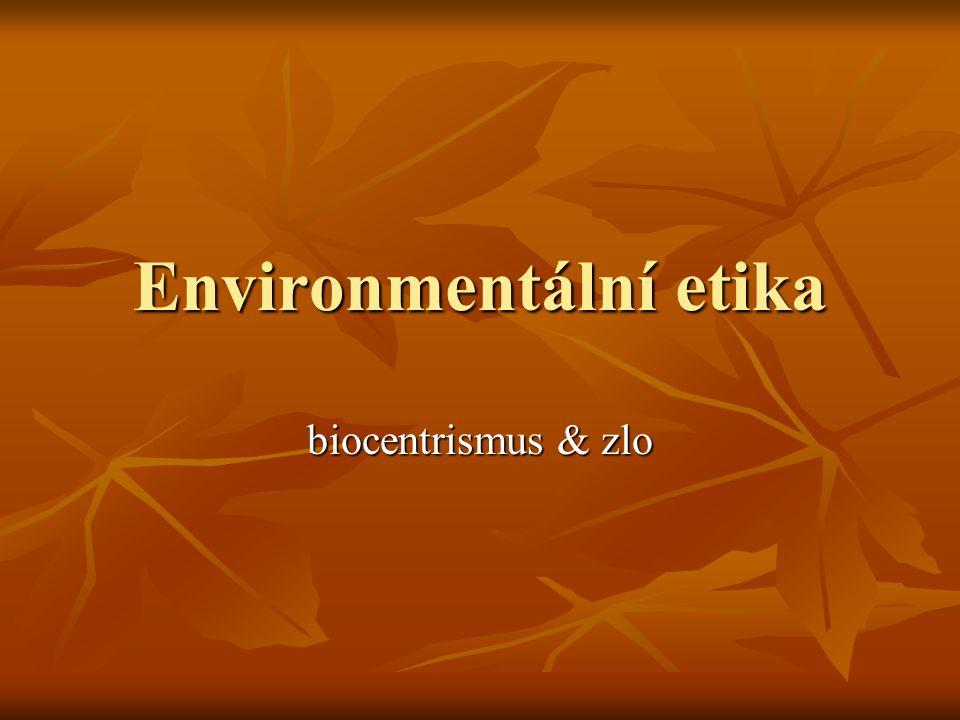 Environmentální etika biocentrismus & zlo