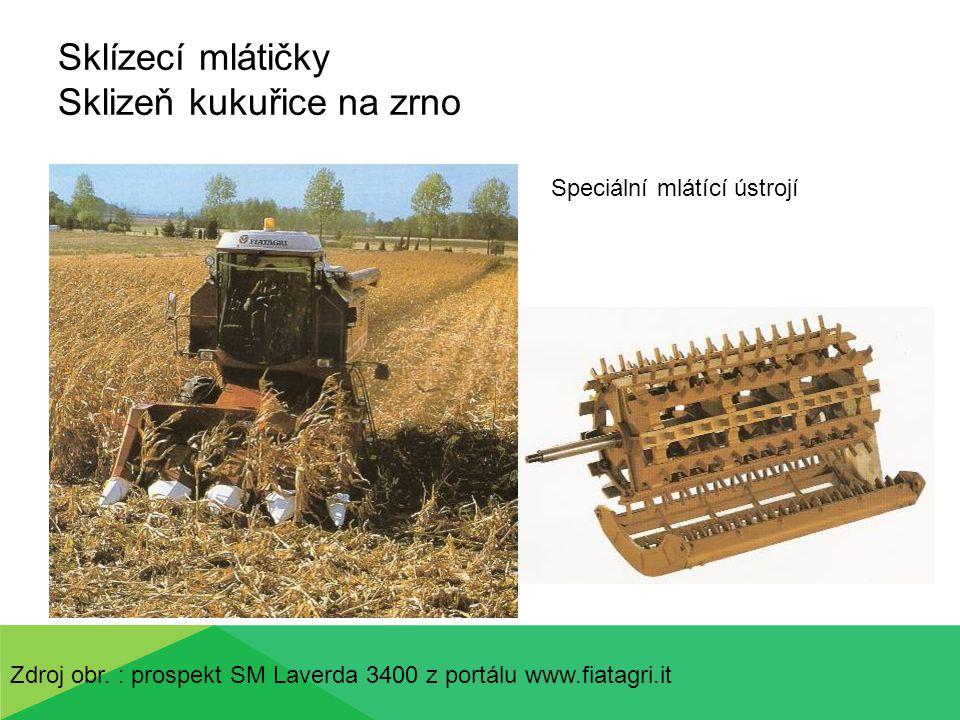 Sklízecí mlátičky Sklizeň kukuřice na zrno Speciální mlátící ústrojí Zdroj obr. : prospekt SM Laverda 3400 z portálu www.fiatagri.it