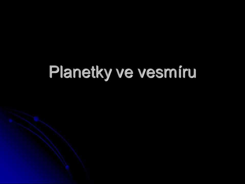 Planetky ve vesmíru