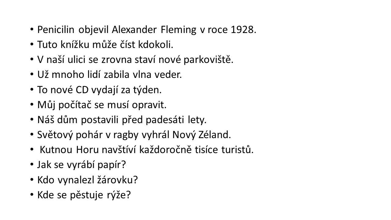 Penicilin objevil Alexander Fleming v roce 1928. Tuto knížku může číst kdokoli.